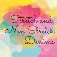 Stretch and Non Stretch Denims